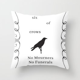 Six of Crows: NO MOURNERS, NO FUNERALS by Leigh Bardugo Throw Pillow