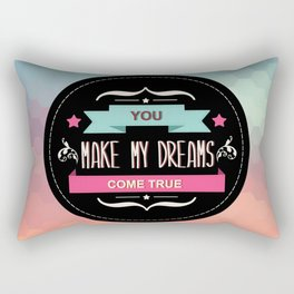 Summer poster You make my dreams come true.Typography. Rectangular Pillow