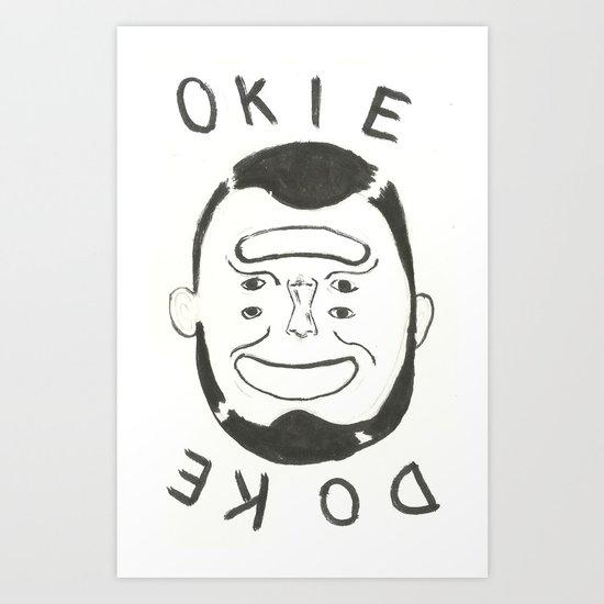 OKIE DOKE Art Print