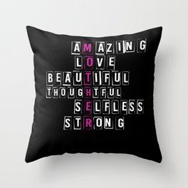 Amazing Love Beautiful Thoughtful Selfless Strong Mothers Day Throw Pillow