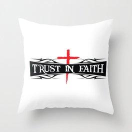 Trust In Faith Throw Pillow