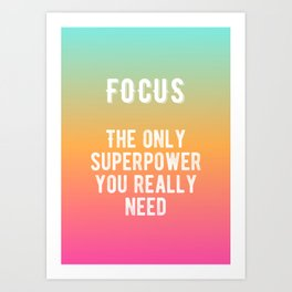Inspirational - FOCUS! Art Print
