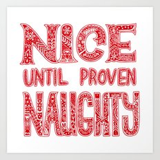 Nice until proven naughty Art Print