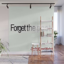 Forget The Past Wall Mural