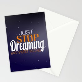 Stop Dreaming and Start Doing Stationery Cards