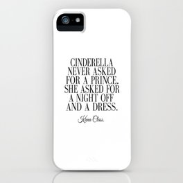 Cinderella Never Asked Prince Handwritten Handlettered Interior Calligraphic Black White Funny iPhone Case