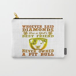 Pit Bull Are The Best Friend Carry-All Pouch