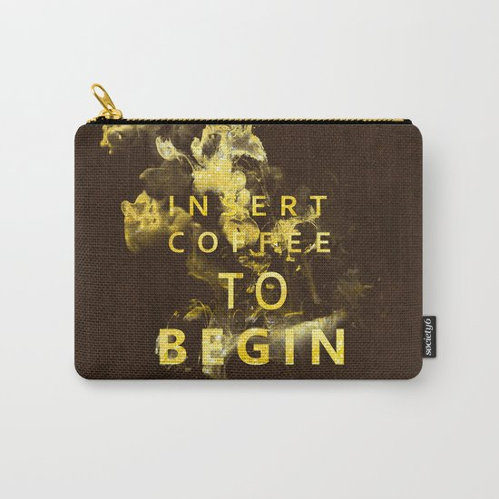 Insert coffee to begin - Gold glitter Typography Carry-All Pouch