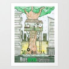 More Green Less Grey Art Print