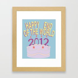 Happy End of the World! Framed Art Print