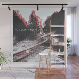 NO FEARS > NO PROBLEMS Wall Mural