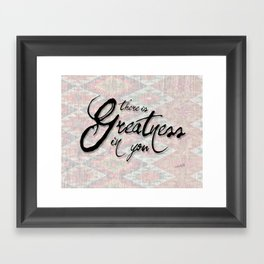 greatness in you Framed Art Print