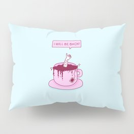 Tea Minator Pillow Sham