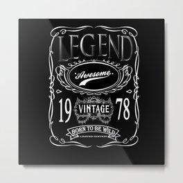 Vintage Legend Since 1978 Metal Print
