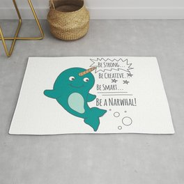 Be A Narwhal! Rug