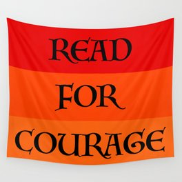 READ FOR COURAGE Wall Tapestry