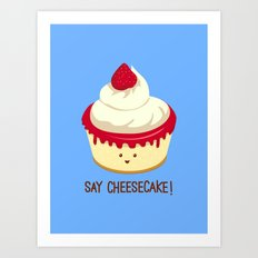 Say CheeseCake! Art Print