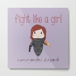 Fight Like a Girl - Mass Effect ~ Commander Shepard Metal Print