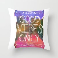 good vibes only Throw Pillows featuring Good Vibes Only by Schatzi Brown