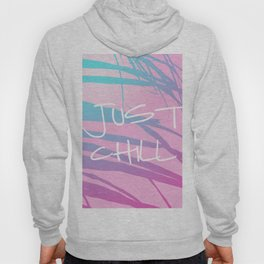 Just Chill Hoody
