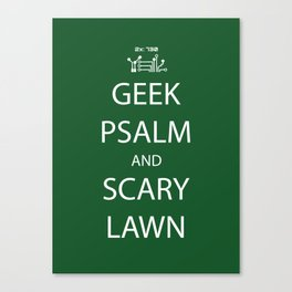 Geek Psalm and Scary Lawn Canvas Print