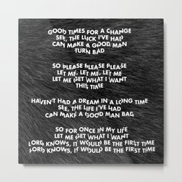 Please, Please, Please, Let Me Get What I Want Metal Print