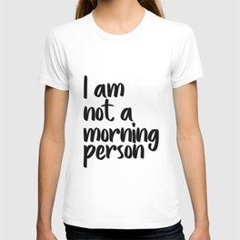 I Am Not A Morning Person, Art, Modern Quote, Typography Wall Printable, Printable Art T-shirt