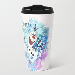 Some People Are Worth Melting For. Travel Mug