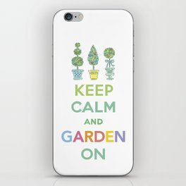 Keep Calm and Garden On iPhone Skin