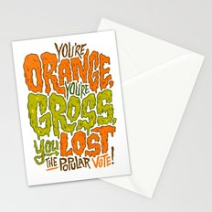 He's Orange, He's Gross, He Lost the Popular Vote Stationery Cards