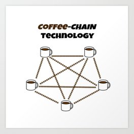 Coffee-chain Technology Art Print