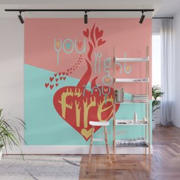 Funny Valentines Day You Light My Fire Wall Mural