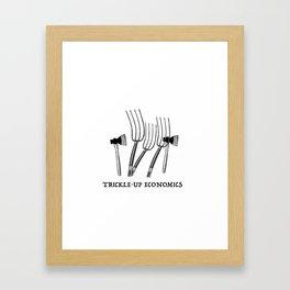 Trickle-Up Economics Framed Art Print
