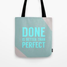 Done is Better than Perfect Tote Bag