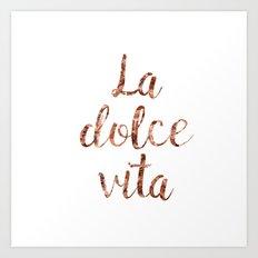 Rose gold La Dolce Vita Art Print