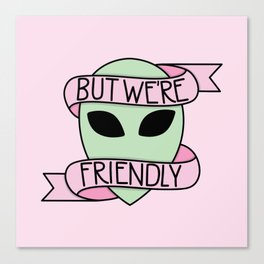 We Are Friendly (Pink) Canvas Print