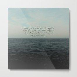 Ocean Shoreline Quote Metal Print