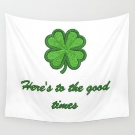 Here's to the good times Wall Tapestry