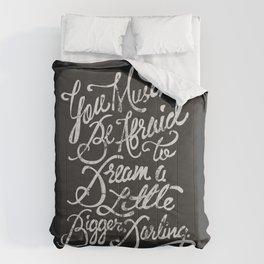 Dream a little bigger, darling... Comforters