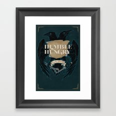 Humble and Hungry Framed Art Print