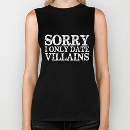 Sorry, I only date villains! (Inverted) Biker Tank