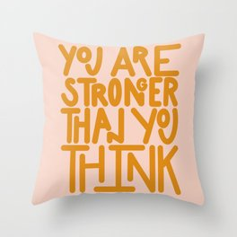 You Are Stronger Than You Think - Yellow Throw Pillow