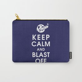 Keep Calm and Blast Off Carry-All Pouch