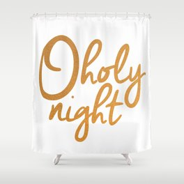 O Holy Night - Gold Shower Curtain