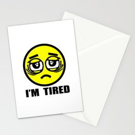 I'm tired Stationery Cards