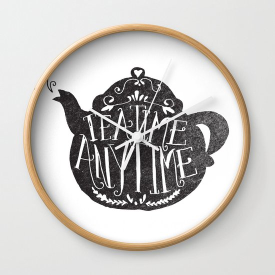 TEA TIME. ANY TIME. Wall Clock