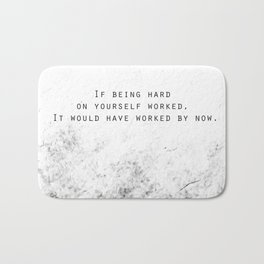 Being Hard On Yourself Bath Mat