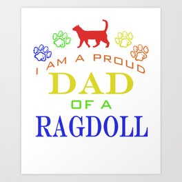 Proud Dad of a Ragdoll Art Print