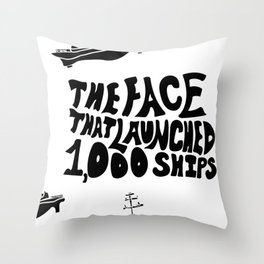 The Face That Launched 1,000 Ships Throw Pillow