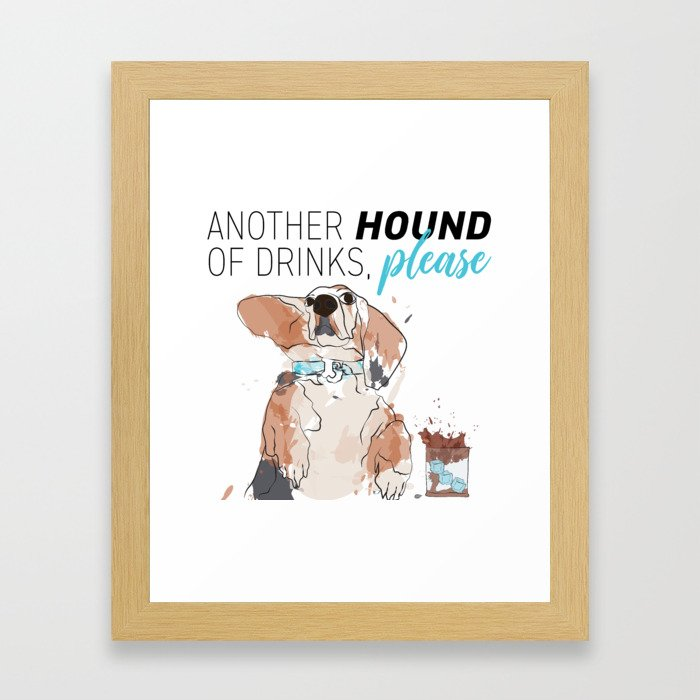 ANOTHER HOUND OF DRINKS, PLEASE Framed Art Print